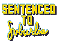 Sentenced To Suburbia -- Pilot