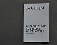 Le Galliard / La technologie au service du caractère