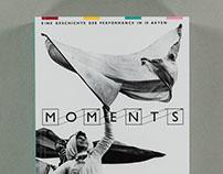 Moments. Eine Geschichte der Performance in 10 Akten