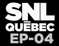 SNL Québec EP04