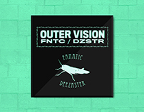 OUTER VISION // FANATIC / DEEZASTER