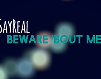 SayReal: Beware Bout Me Lyric Video