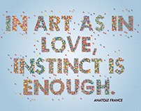 In Art as In Love, Instinct is Enough.
