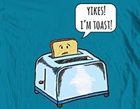 """""""I'm Toast"""""""