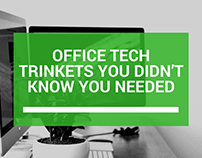Office Tech Trinkets You Didn't Know You Needed