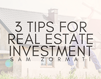 3 Tips for Real Estate Investment | Sam Zormati