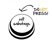 Self-sabotage is a lingering threat in all of us.