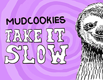 "Mudcookies - Take it slow (animated ""image"" )"