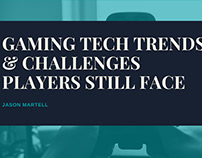 Gaming Tech Trends & Challenges Players Still Face
