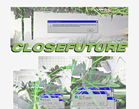 CLOSE FUTURE PROJECT. a reflexion about our world