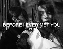 BEFORE I EVER MET YOU IN PARIS.