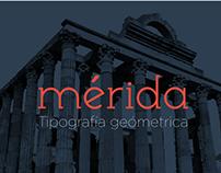 Mérida, Tipografía geómetrica