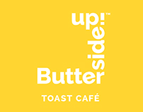 Butter Side Up! - Toast Café
