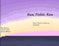 Run, Fishie, Run