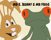 Meet Mr Frog & Mr E. Bunny