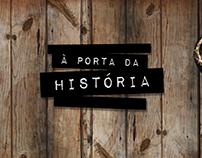 À Porta da História