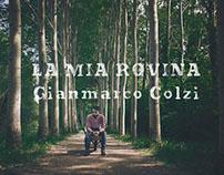 """""""La mia rovina"""" - Gianmarco Colzi - videoclip"""