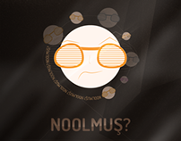 Noolmuş? / Poster Design for Project.