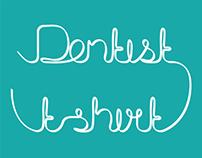 DENTIST T-SHIRT | Caligraphic font, Vector illustration