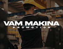 VAM MAKINA | PROMOTION