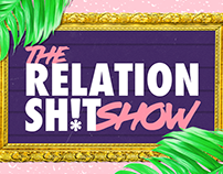 The Relationsh*t Show / MTV Youtube Series