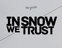IN SNOW WE TRUST