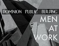 MEN AT WORK / DOMINION PUBLIC BUILDING