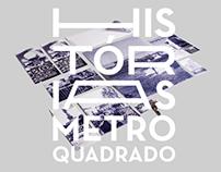 Histórias por Metro Quadrado (Work in Progress)