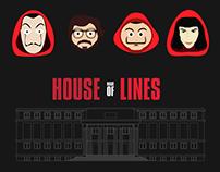 House made of Lines (La Casa de Papel fan made)