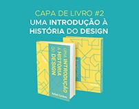 CAPA DE LIVRO #2 - Uma Introdução à História do Design