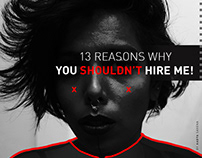 13 Reasons Why You SHOULDN'T Hire Me
