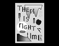 There is no right time