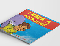 """I Have A Porpoise"" Children's Book | Collaboration"