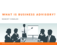 Robert Vowler | What is Business Advisory?