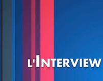 L'Interview (pour Canal Sat)