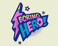 Be a Boring Hero. Stay home!