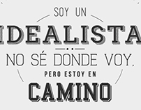 Soy un idealista.