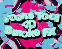 Toons Tool 4D (Smoke FX)
