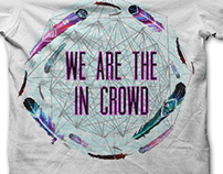 We Are The In Crowd Tee