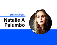 STREAMER Q&A: Natalie A Palumbo