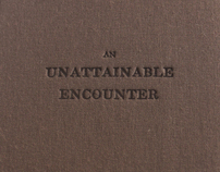 An Unattainable Encounter - Exhibition Catalogue