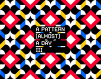 A PATTERN (ALMOST) A DAY III