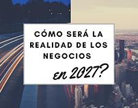 ¿Cómo será la realidad de los negocios en 2027?