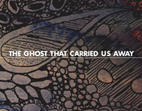 The Ghost That Carried Us Away