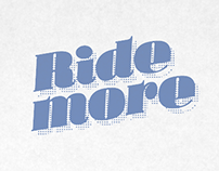 Ride more print