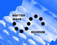 Matter Wave Museum