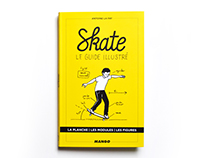 Skate - Le Guide illustré