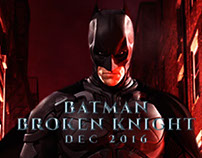 BATMAN BROKEN KNIGHT MOVIE