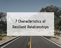 7 Characteristics of Resilience Relationships