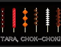 Tara, Chok Chok!